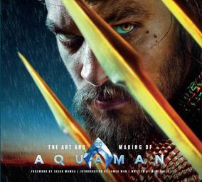 Livro - The Art And Making Of Aquaman - Novo Em Inglês