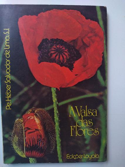 Livro - A Valsa Das Flores - Pe Heber Salvador De Lima