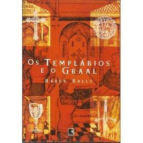 Os Templários E O Graal