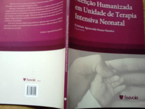 Atenção Humanizada Em Uti Neonatal: Cristiane Souza Saraiva