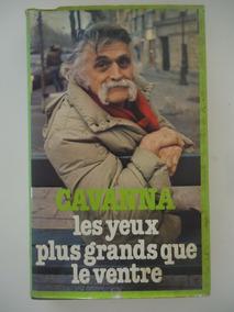 Les Yeux Plus Grands Que Le Ventre - Cavanna - Em Francês