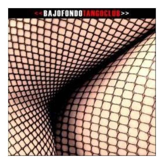 Bajofondo - Tango Club -tango Electronico - Disco Compacto
