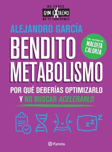 Imagen 1 de 2 de Libro Bendito Metabolismo - Alejandro García