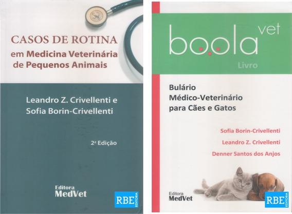 Casos De Rotina Em Medicina Veterinária + Boolavet Bulário