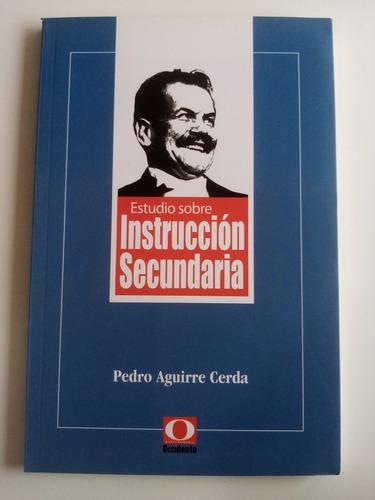 Estudio Sobre Instrucción Secundaria. P. Aguirre Cerda Nuevo