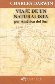 Viaje De Un Naturalista Por América Del Sur - Charles Darwin
