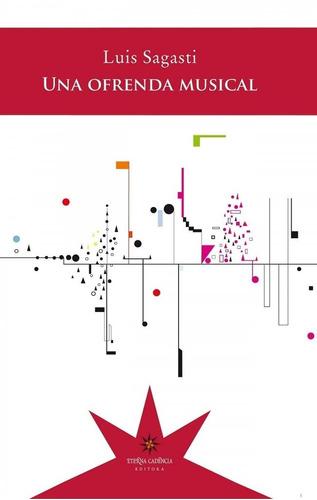 Una Ofrenda Musical - Luis Sagasti - Eterna Cadencia - Lu Re