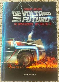 De Volta Para O Futuro - Os Bastidores Da Trilogia Cassen G.