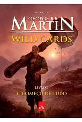 Wild Cards Vol. 1 - O Começo De Tudo - George R. R. Martin