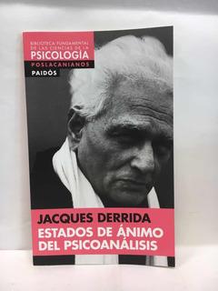 Estados De Ánimo Del Psicoanálisis - J. Derrida - Paidós