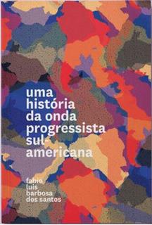 Historia Da Onda Progressista Sul-americana, Uma