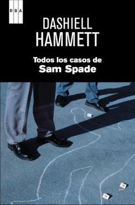 Dashiell Hammett - Todos Los Casos Sam Spade - Tapa Dura