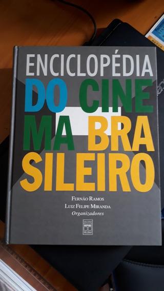 Enciclopédia Do Cinema Brasileiro De Fernão Ramos E Luiz...*