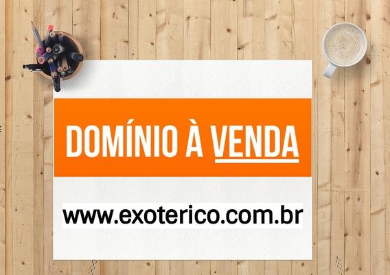 Vendo Dominio Www.exoterico.com.br