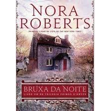 Bruxa Da Noite - Livro Um Da Trilogia Pr Nora Roberts