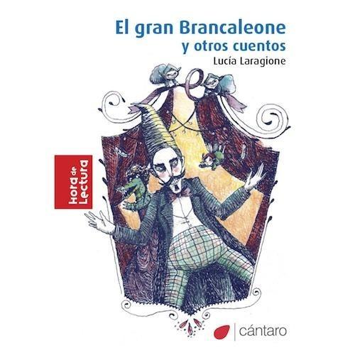 El Gran Brancaleone - Lucía Laragione - Cántaro