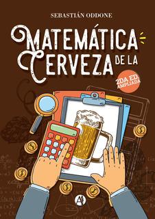 Libro Matemática De La Cerveza - 2da Edición Ampliada