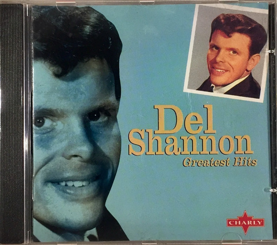 Del Shannon - Greatest Hits - Cd Import. Charly England Novo