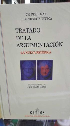 Tratado De La Argumentación: La Nueva Retórica