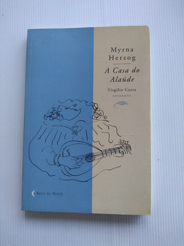 Livro - A Casa Do Alaúde - Myrna Herzog -