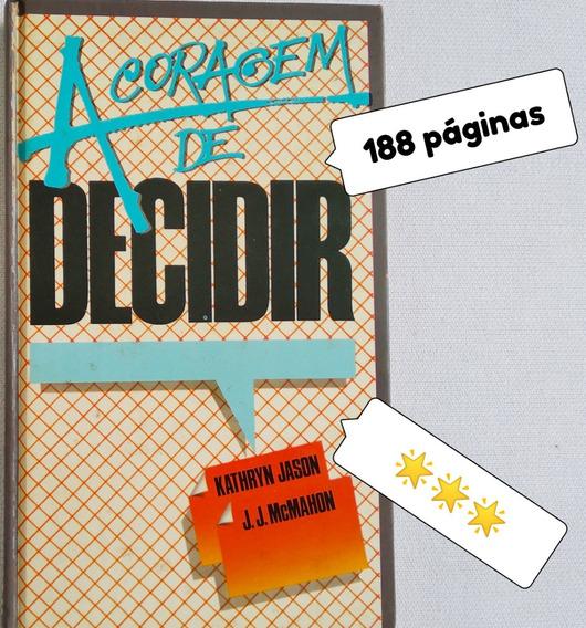 Livro Usado A Coragem De Decidir ***estrelas Veja