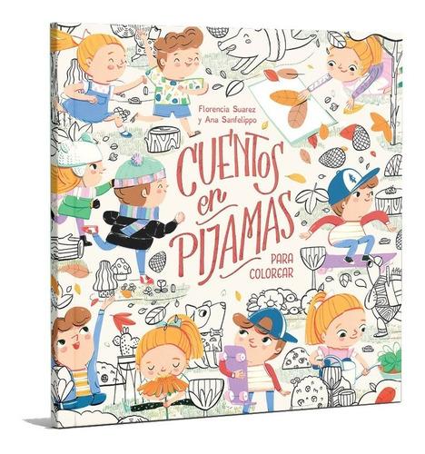 Cuentos En Pijamas, El Libro Para Colorear. Florencia Suarez