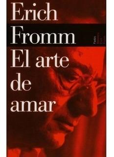 El Arte De Amar - Erich Fromm - Nuevo - Original - Sellado