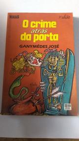 O Crime Atrás Da Porta - Ganymédes José