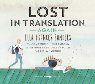 Lost In Translation Again, Ella F. Sanders, Zorro Rojo