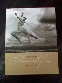 Gloria Mestre, Senderos De Gloria. Autobiografía.