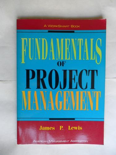 Fundamentals Of Project Management - James P. Lewis