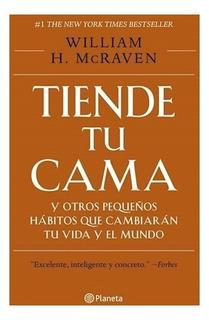 Tiende Tu Cama - William Mcraven - Libro Planeta