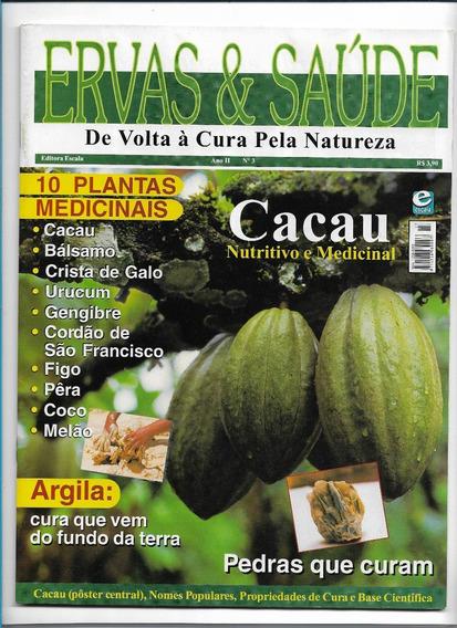 Ervas E Saúde Revista Ed 3 Cura Pela Natureza Cacau