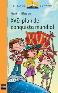 Xvz: Plan De Conquista Mundial - Martín Blasco