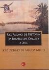 Um Resumo Da História Da Paraíba Das Origens A 2016