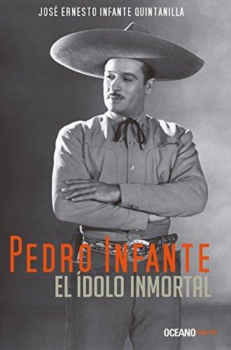 Libro Pedro Infante: El Ídolo Inmortal - Nuevo