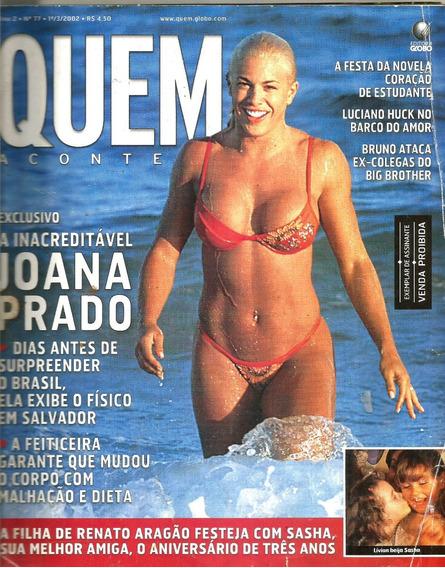 Revista Quem 77/2002- Joana Prado/malu Mader/sacha/huck