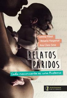 Parto Respetado - Relatos Paridos, Historias De Nacimientos