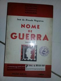 Livro Nome De Guerra Romance José De Almeida Negreiros