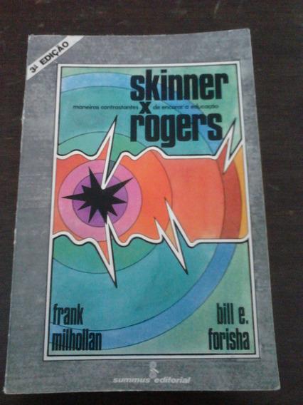 Skinner X Rogers Maneiras Contrastantes De Encarar A Educaçã