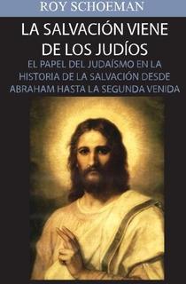 Libro : La Salvacion Viene De Los Judios: El Papel Del Ju...