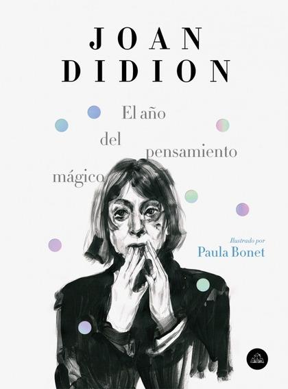 El Año Del Pensamiento Mágico (edición Ilustrada) - Didion