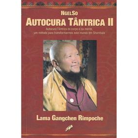 Ngelso - Autocura Tântrica 2 - Lama Gangchen Rimpoche