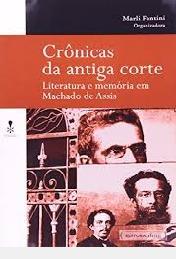 Crônicas Da Antiga Corte: Literatura E M Marli Fantini - Or