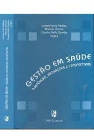 Gestão Em Saúde - Tendências, Inovações Luciane Lúcio Pere