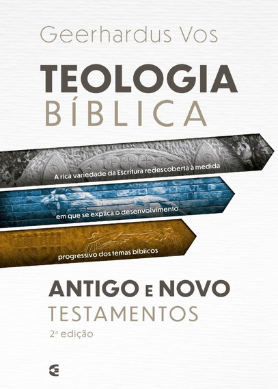 Teologia Bíblica Antigo E Novo Testamento Geerhardus Vos