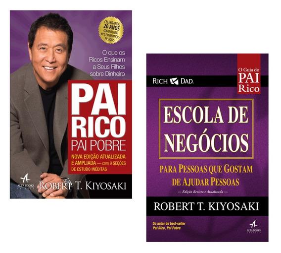 Kit Livros - Pai Rico Pai Pobre + Escola De Negócios