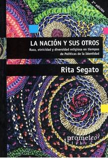 La Nación Y Sus Otros - Rita Segato