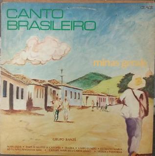 Lp Grupo Banzé Canto Brasileiro Minas Gerais 1981 Exx + Enca
