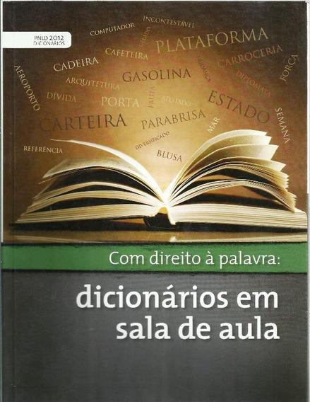 1454 Livro- 2012 Lvr- Com Direito À Palavra- Dicionários Em